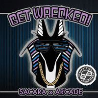 [TS EXCLUSIVE] Sacara x Arcade - Get Wrecked! by TrapStyle on SoundCloud