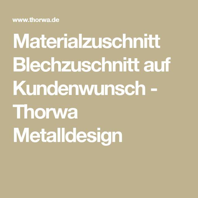 Materialzuschnitt Blechzuschnitt auf Kundenwunsch - Thorwa Metalldesign