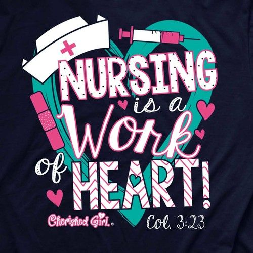 """Being a nurse takes a very special individual. Colossians 3:23 tells us, """"""""Whatsoever ye do, do it heartily.."""""""" Get your Nursing Christian T-shirt today and tell the world that you work for the King o"""