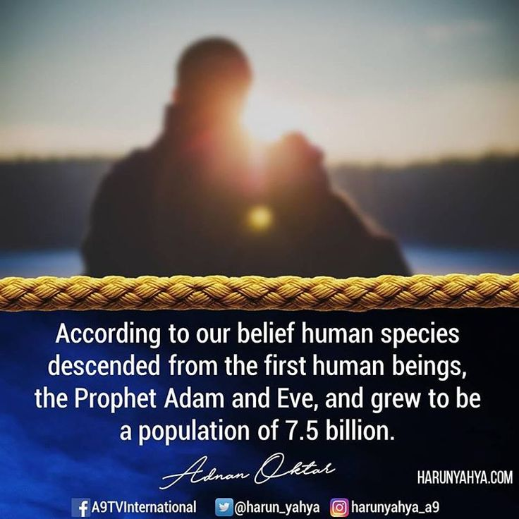 🔘 According to our belief human species descended from the first human beings, the Prophet Adam and Eve, and grew to be a population of 7.5 billion.  #tv #broadcast 📽📡en.a9.com.tr #islam #God #quran #Muslim #books #adnanoktar #istanbul #islamicquote #quote #love #Turkey #art#artistic #fashion #music #luxury #photoshoot #photooftheday #worldwide #london #newyork #evolutiondeceit
