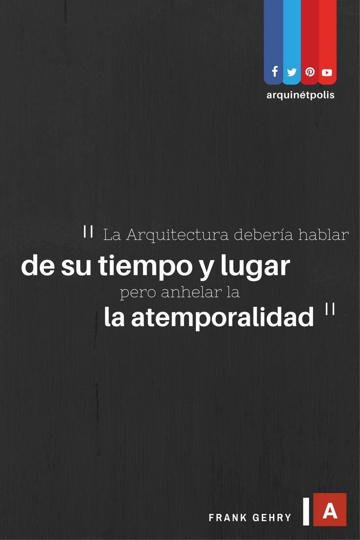 #arquifrase   Frank Gehry. Ingresa a: http://www.arquinetpolis.com #arquitectura #architecture #quote #quoteoftheday #design #diseño