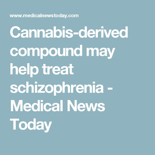 Cannabis-derived compound may help treat schizophrenia - Medical News Today