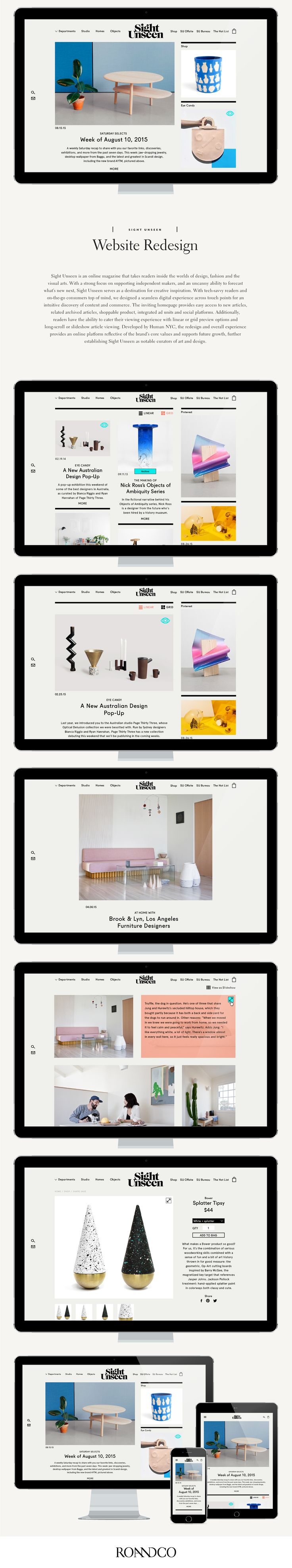 Sight Unseen is an online magazine that takes readers inside the worlds of design, fashion and the visual arts. With a strong focus on supporting independent makers, and an uncanny ability to forecast what's new next, Sight Unseen serves as a destination …