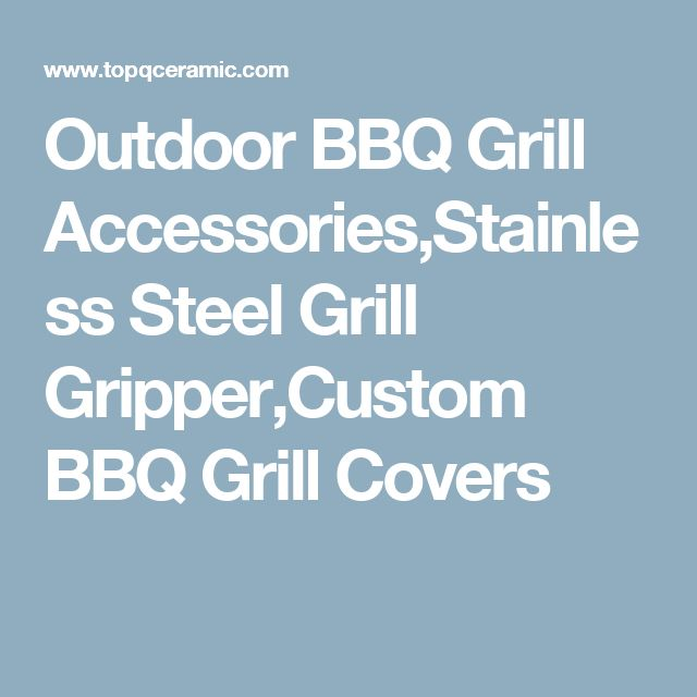 Outdoor BBQ Grill Accessories,Stainless Steel Grill Gripper,Custom BBQ Grill Covers