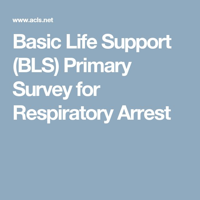 Basic Life Support (BLS) Primary Survey for Respiratory Arrest