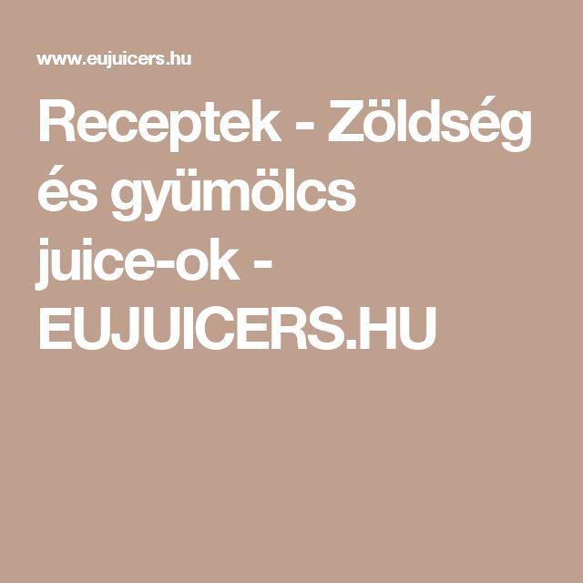 Zöldség és gyümölcs juice-ok