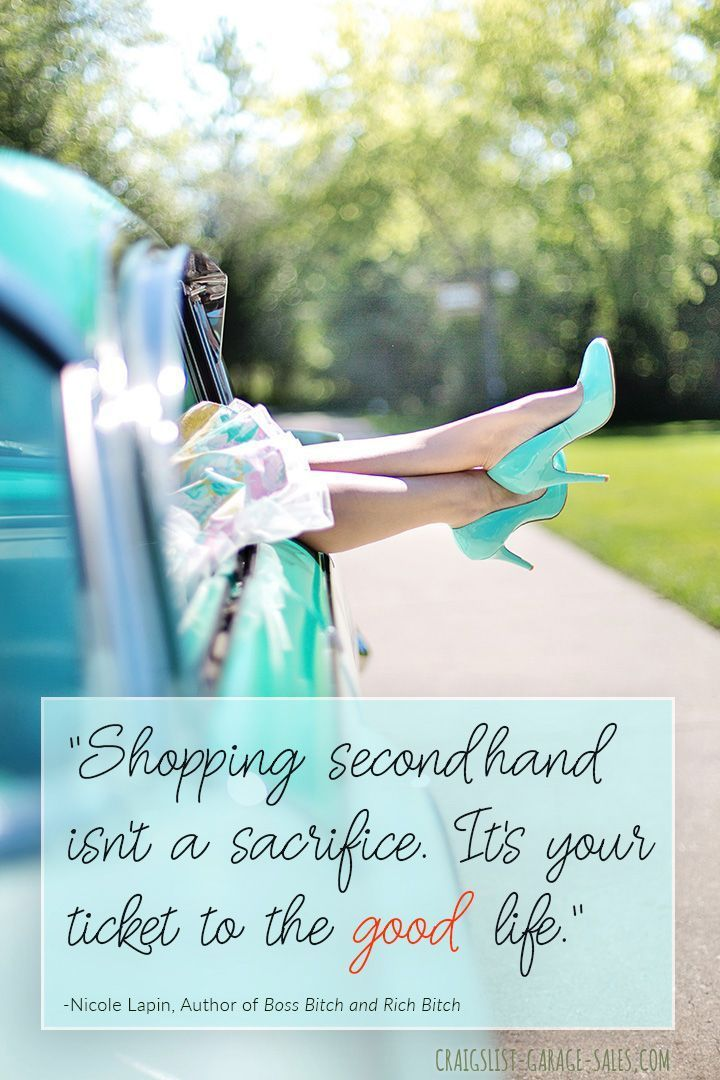 Secondhand Shopping Is Your Ticket To The Good Life Funny Quotes About Life Life Mom Guilt