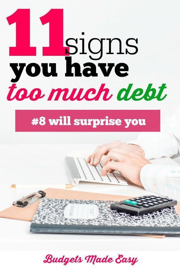 11 Signs You Have Too Much Debt With Images Debt Payoff Debt