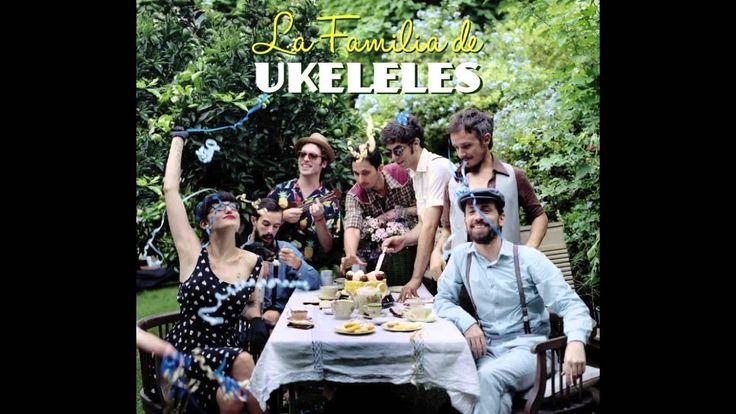 La Familia de Ukeleles - La Familia de Ukeleles (Full Album)