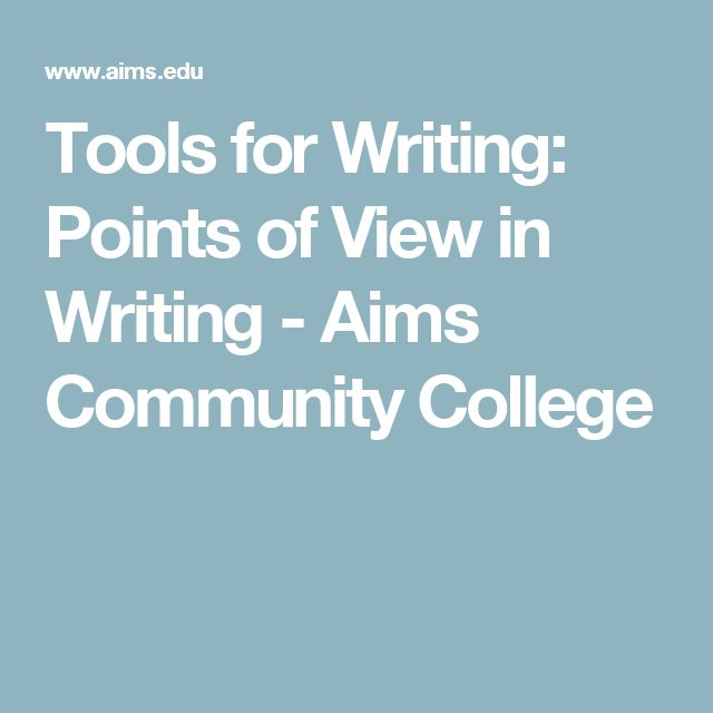 Tools for Writing: Points of View in Writing - Aims Community College