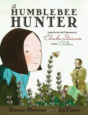 The Humblebee Hunter: Inspired By The Life and Experiments of Charles Darwin and His Children