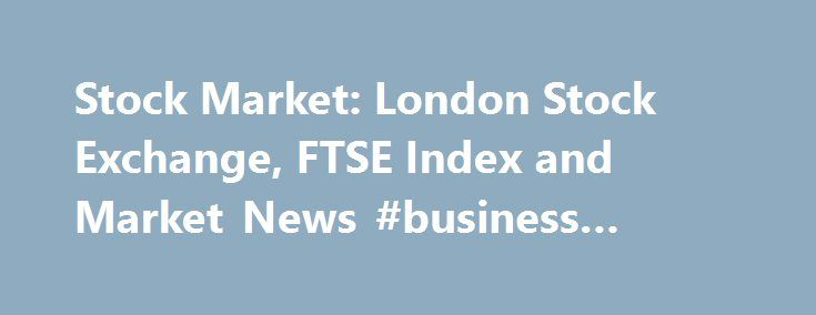 Stock Market: London Stock Exchange, FTSE Index and Market News #business #phones http://business.remmont.com/stock-market-london-stock-exchange-ftse-index-and-market-news-business-phones/  #stock market news # Welcome to Morningstar.co.uk! You have been redirected here from Hemscott.com as we are merging our websites to provide you with a one-stop shop for all your investment research needs. Get Started: To search for a security, type the name or ticker in the search box at the top of the…