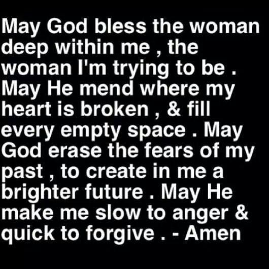 The Way To A Woman Heart Quotes: May God Bless The Woman Deep Within Me..