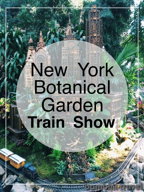 New york botanical gardens train show gardens travel Botanical garden train show