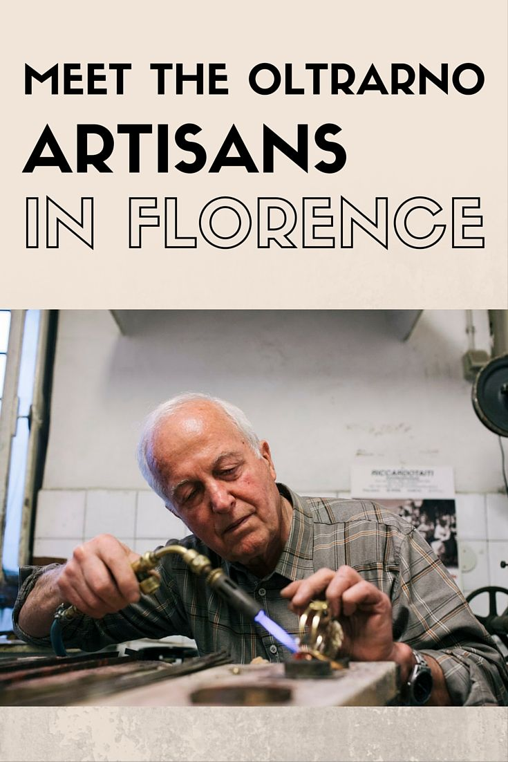 Exploring Oltrarno in Florence, a district where the Florence artisan traditions survive after 500 years