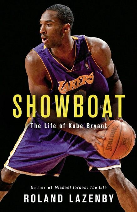 Showboat: The Life of Kobe Bryant by: Roland Lazenby