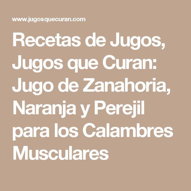 Recetas de Jugos, Jugos que Curan: Jugo de Zanahoria, Naranja y Perejil para los Calambres Musculares