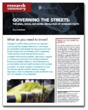 Governing the Streets: The Legal, Social and Moral Regulation of Homeless Youth - Homeless Hub Research Summary Series  http://homelesshub.ca/resource/governing-streets-legal-social-and-moral-regulation-homeless-youth-homeless-hub-research#sthash.bYbfTvlP.dpuf