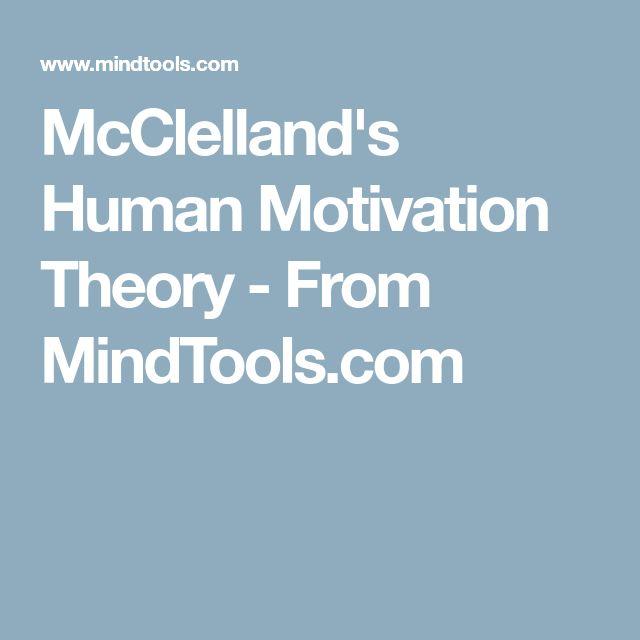 McClelland's Human Motivation Theory - From MindTools.com