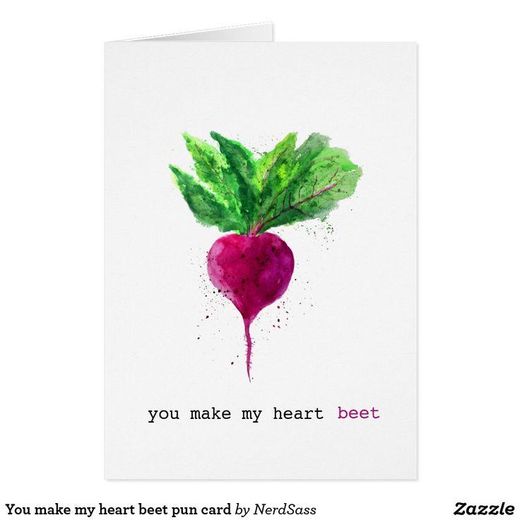 You make my heart beet pun card