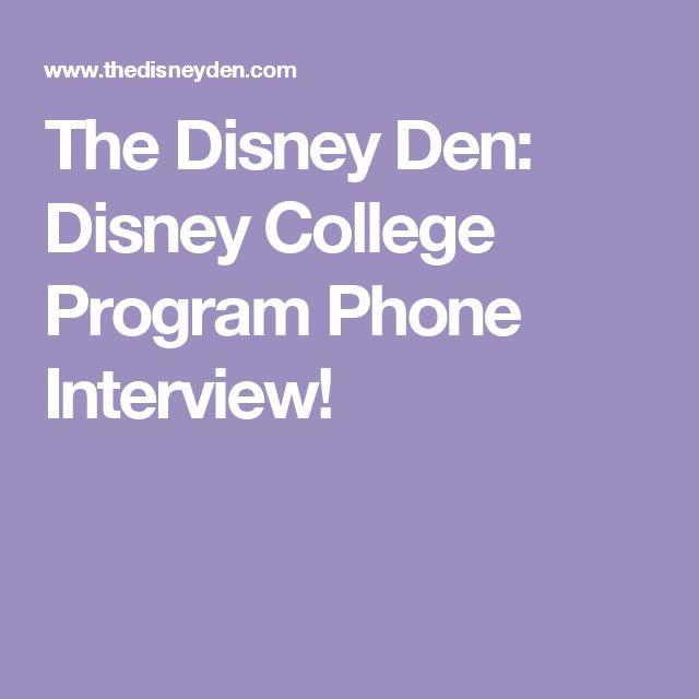 The Disney Den: Disney College Program Phone Interview!