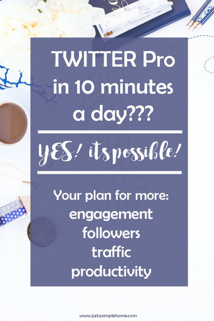 Sweet tips to manage Twitter in as little as 10-minutes a day