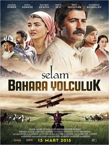 Selam: Bahara Yolculuk - 13 Mart 2015 Cuma | Vizyon Filmi #SelamBaharaYolculuk #Sinema #Movie #film http://www.renklihaberler.com/sinema-766-Selam-Bahara-Yolculuk