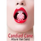 Candied Cane (Kindle Edition)By Allure Van Sanz
