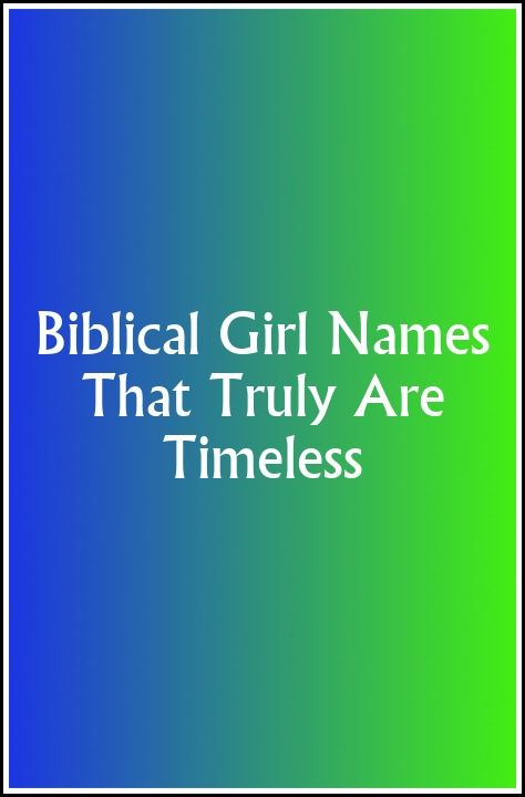 Biblical Girl Names That Truly Are Timeless | Baby Shine