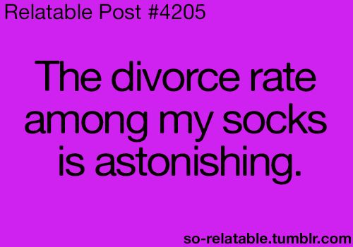 so true had to share with you. sky high sock divorce rate