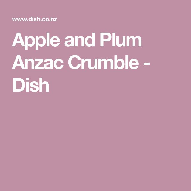 Apple and Plum Anzac Crumble  - Dish
