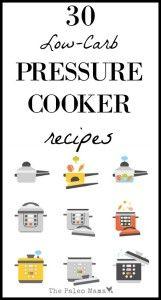 30 low carb pressure cooker instant pot recipes