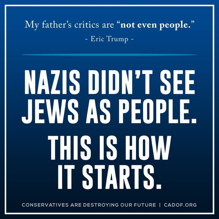 """Eric Trump: My father's critics are """"not even people."""" Nazis didn't see Jews as people. This is how it starts."""