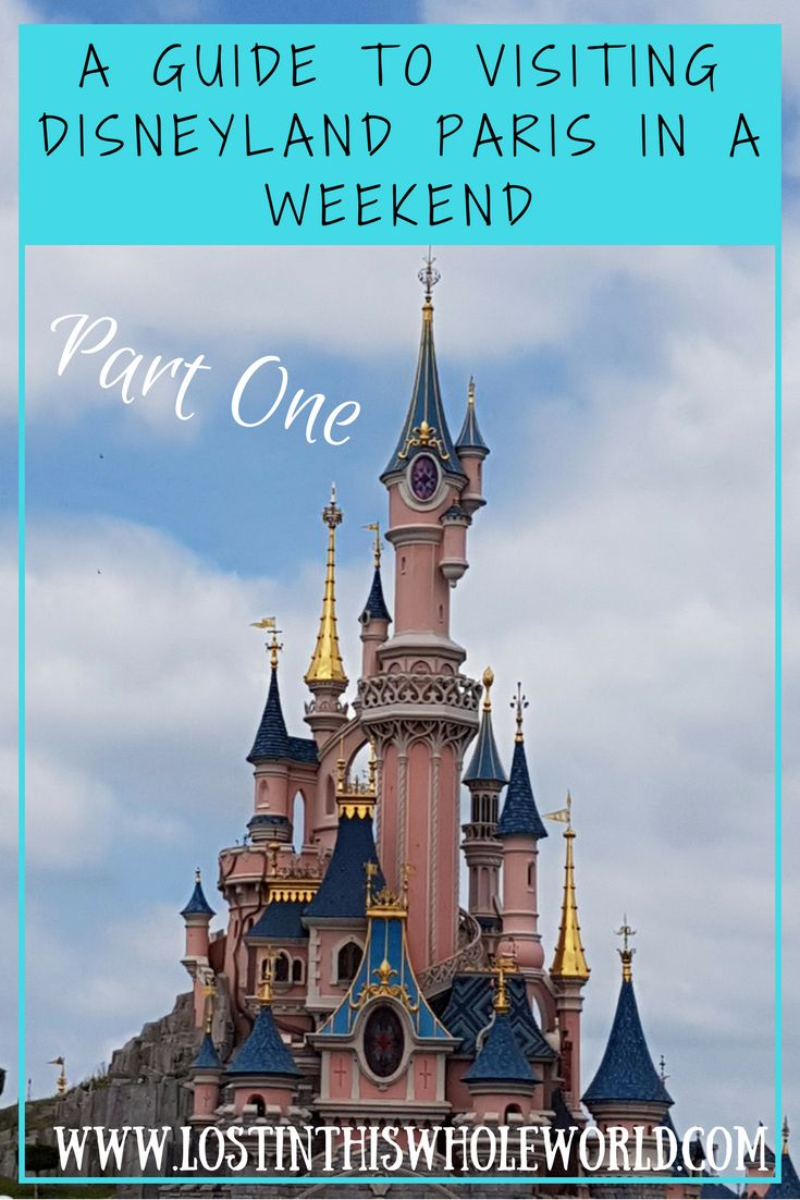 Disneyland Paris Weekend Guide: Part One - Lost In This Whole World