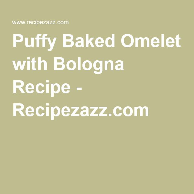 Puffy Baked Omelet with Bologna Recipe - Recipezazz.com                                                                                                                                                                                 More