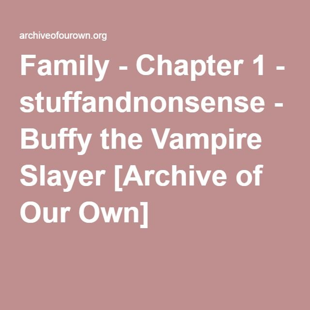 Family - Chapter 1 - stuffandnonsense Post-Season 5, an alternate reality take on Season 6, but not so crazy-alternate that anyone's unrecognisable. Starts with strong Spike and Dawn friendship, and builds from there. Runner Up for Best Angst - Spuffy in round 30 of the SunnyD Awards.