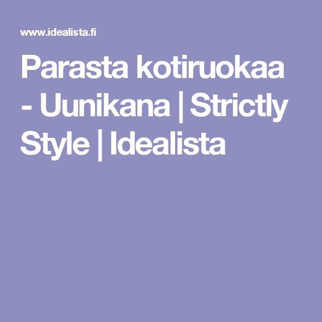 Parasta kotiruokaa - Uunikana | Strictly Style | Idealista