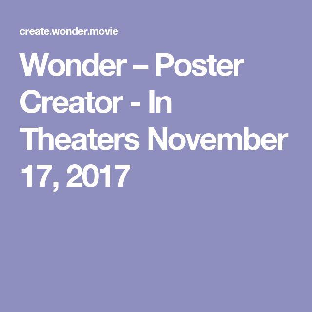 Wonder – Poster Creator - In Theaters November 17, 2017