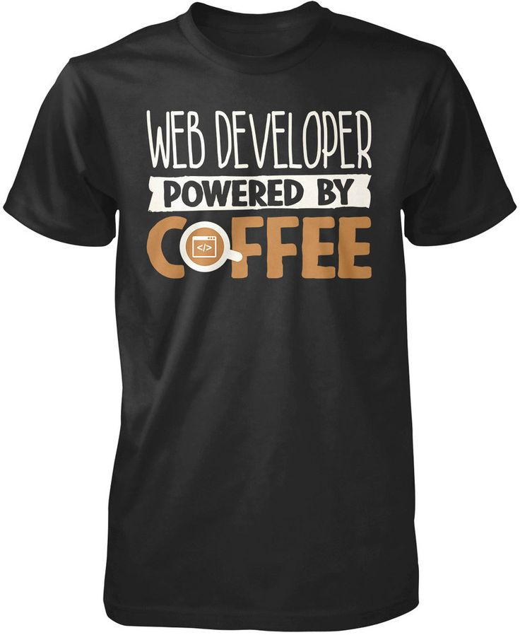Web Developer Powered By Coffee The perfect t-shirt for any caffeine driven Web Developers! Order yours today! Premium, Women's Fit & Long Sleeve T-Shirts Made from 100% pre-shrunk cotton jersey. Heat