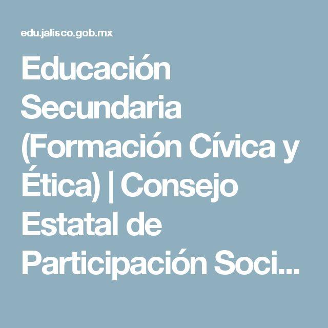 Educación Secundaria (Formación Cívica y Ética) | Consejo Estatal de Participación Social en la Educación