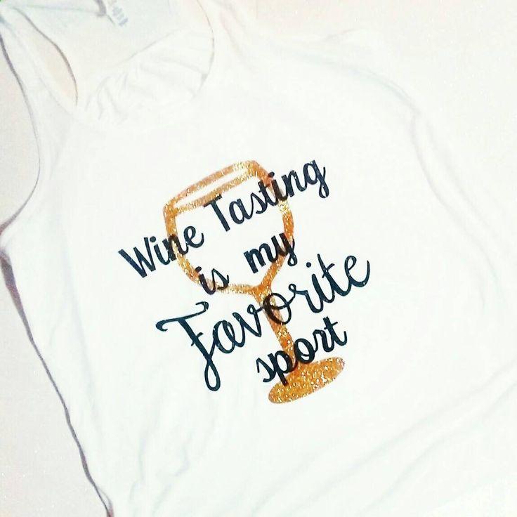 Wine tasting, Custom tshirts, wine shirt, funny tshirts, womens tshirt, custom tank top, personalized tshirt, workout tank top, cute tops by TheGlitterButterfly on Etsy www.etsy.com/...