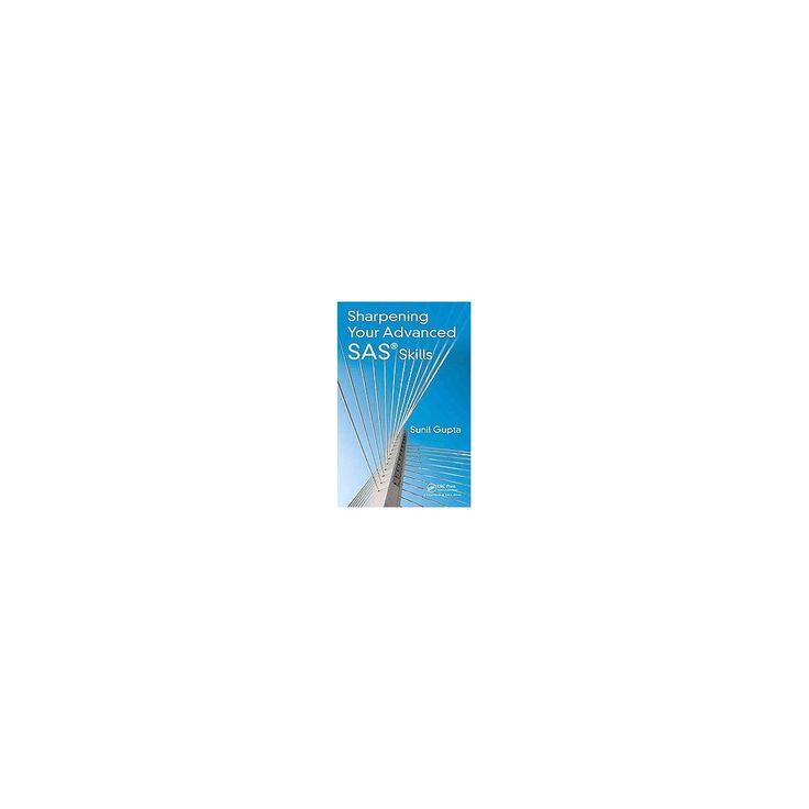 Sharpening Your Advanced Sas Skills (Hardcover) (Sunil Gupta)