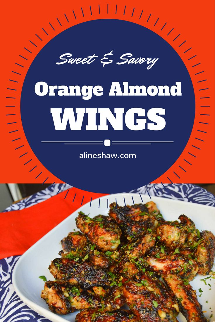 Sweet & Savory Orange Almond Wings | Party Wings | Chicken | Summer | Party | Easy Recipes | Grill | BBQ