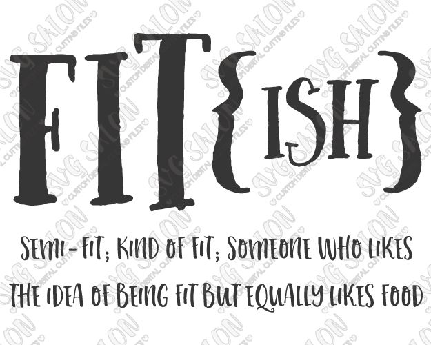 FIT[ish] Funny Women's Workout Fitness Shirt or Mug Decal Cutting File in SVG, EPS, DXF, JPEG, and PNG Format