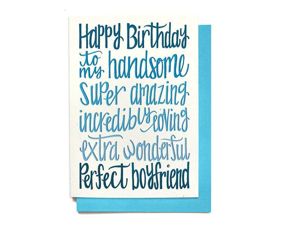 Wish your boyfriend a very happy birthday with this sweet, hand lettered birthday card. Front: Happy Birthday to my Handsome, Super Amazing,