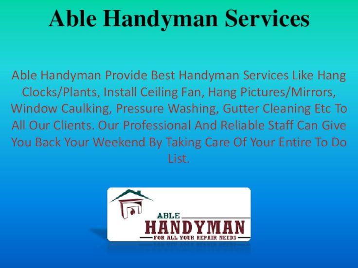 Able handyman has been in business for over 25 years Our professional and reliable staff can give you back your weekend by taking care of your entire - florida handyman license