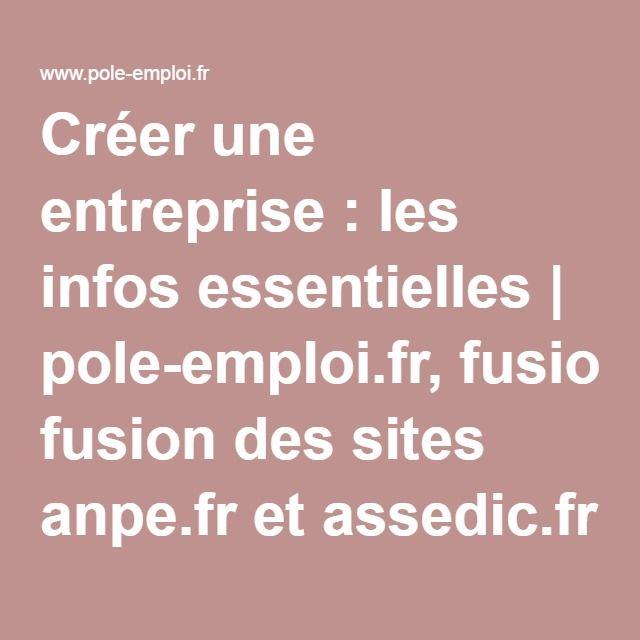 Créer une entreprise : les infos essentielles | pole-emploi.fr, fusion des sites anpe.fr et assedic.fr