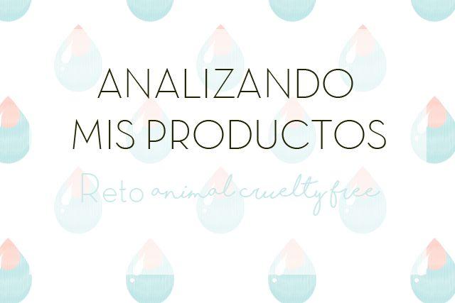 Analizando mis productos  |  Reto Animal Cruelty free
