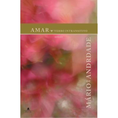 Amar, Verbo Intransitivo é um livro de autoria de Mário de Andrade. Foi publicado em 1927. O livro conta a iniciação sexual de um adolescente com uma mulher madura, uma alemã institutriz contratada pelo pai do jovem.