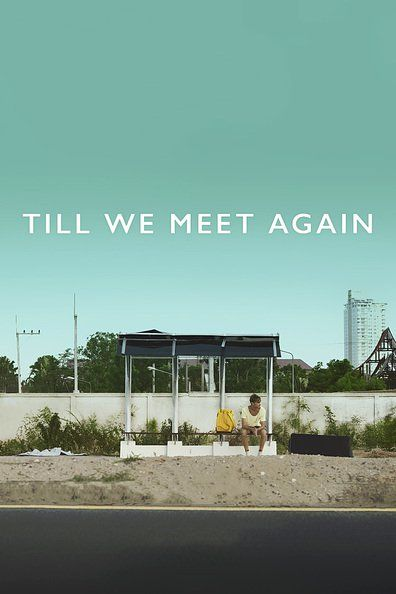 Download Movie Till We Meet Again (2016) Cinemaindo Bioskop Online